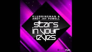 Klubbingman & Andy Jay Powell - Stars In Your Eyes (Original & Calderone Inc. Mix)