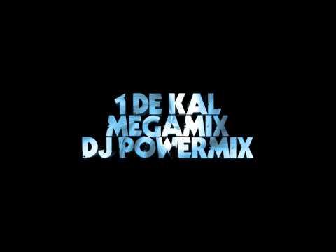 1 DE KAL MEGAMIX DJ POWERMIX