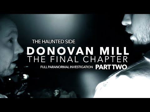 Donovan Mill | The Final Chapter | Part 2 | Paranormal Investigation | Full Episode 4K | S03 E02