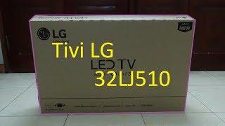 hướng dẫn bạn lắp đặt  sử dụng tivi LG 32LJ510D - cách kiểm tra ngày tháng sản xuất tivi LG