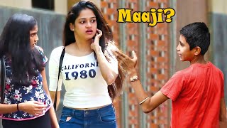 "Kid Calling Cute Girls ""Maaji"" Prank 