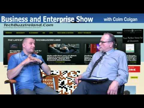 Jim O'Brien of www.TechBuzzIreland.com features on Business and Enterprise with Colm Colgan