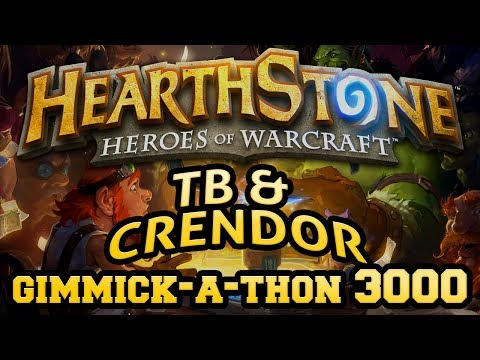TB and Crendor's Hearthstone Gimmick-a-thon 3000