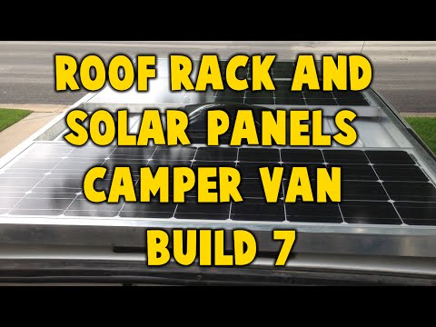Astro Camper Van Build 7 - Roof Rack & Solar Panels