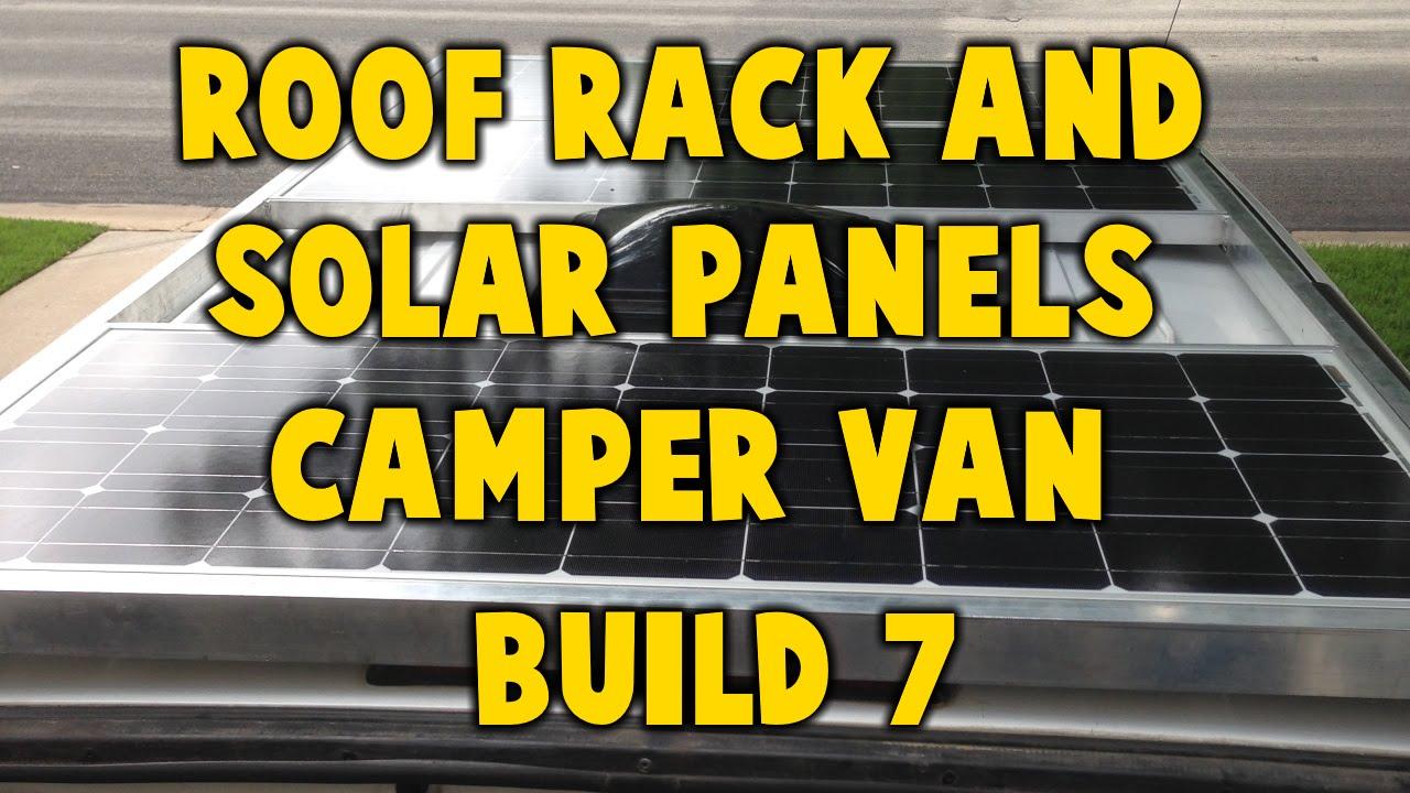 Astro Camper Van Build 7 Roof Rack Amp Solar Panels Youtube