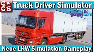 NEUE LKW Simulation TRUCK DRIVER Gameplay   GamesCom 2018