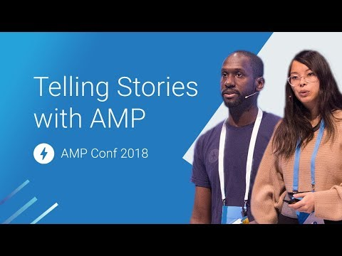 Telling Stories with AMP (AMP Conf 2018)