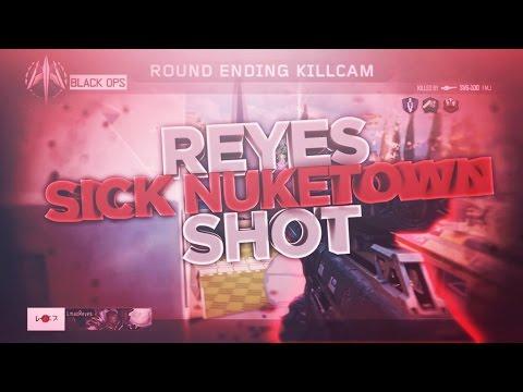 Reyes | SICK NUKETOWN SHOT!!