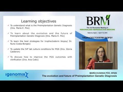 The evolution and future of Preimplantation Genetic Diagnosis - María Eugenia Póo