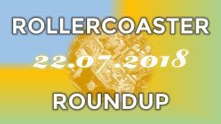 Rollercoaster Roundup: Episode 24 (22.07.18)