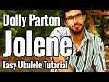 Dolly Parton - Jolene - Ukulele Tutorial With Strumming, Picking & Play Along