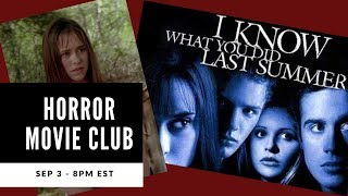 Horror Movie Club | I Know What You Did Last Summer