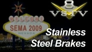 SEMA 2009 Video Coverage: Stainless Steel Brakes