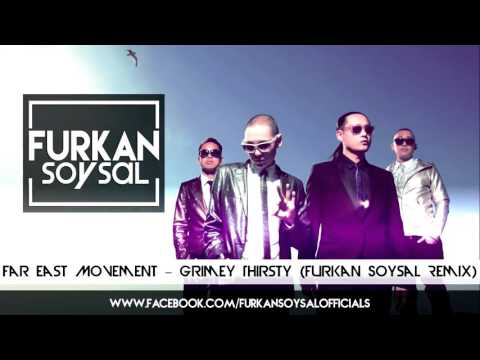 Far East Movement – Grimey Thirsty Furkan Soysal [Remix]
