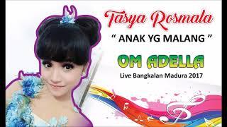 Tasya Rosmala ~ Anak yang Malang (OM ADELLA 2017)