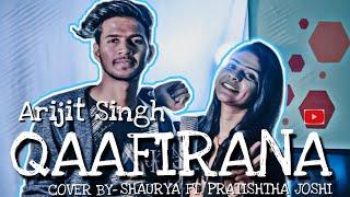 Qaafirana   Arijit Singh   Shaurya Kamal ft. Pratishtha Joshi ( Cover )