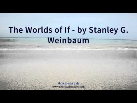 The Worlds of If   by Stanley G  Weinbaum