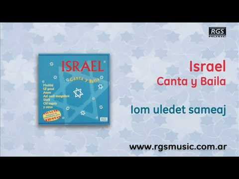 Israel Canta y Baila - Iom uledet sameaj