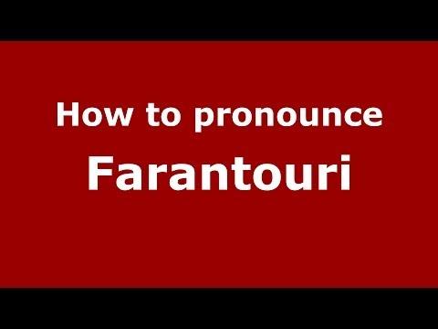 How to Pronounce Farantouri - PronounceNames.com