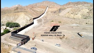 Fisher Border Wall El Paso, TX Extended Cut Version