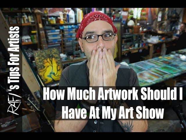 How Much Artwork Should I Have For My Art Show?