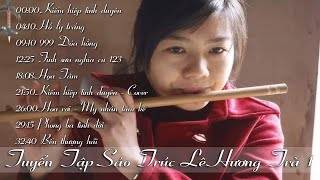 Bamboo Flute -  Tuyển tập sáo trúc Lê Hương Trà
