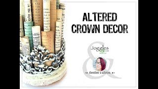 DeeDee Catron Creates A Mixed Media Crown For Home Decor by Joggles.com