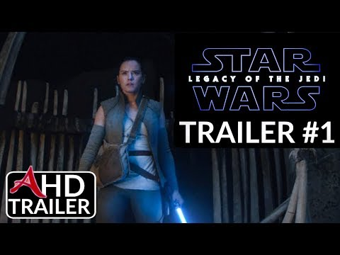 Star Wars 9: Legacy Of The Jedi -TRAILER #1 - Daisy Ridley, Adam Driver Concept