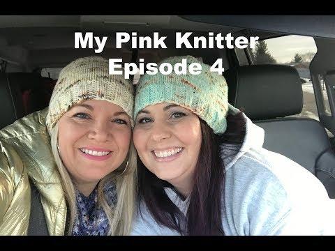 My Pink Knitter   Episode 4
