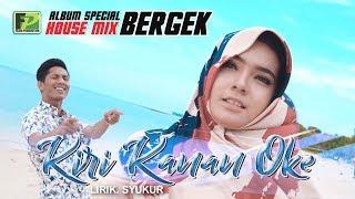 BERGEK TERBARU 2018 - KIRI KANAN OKE - HD QUALITY