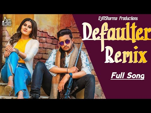 Defaulter Remix | (Full HD) | R Nait & Gurlez Akhtar | Mista Baaz | New Latest Songs 2019 DjMSharma