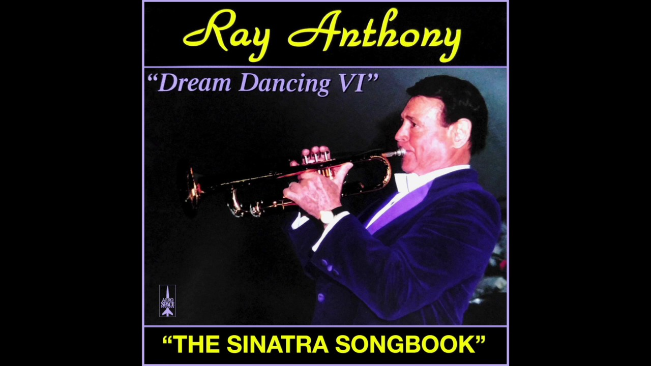 Dream Dancing VI The Sinatra Songbook Ray Anthony