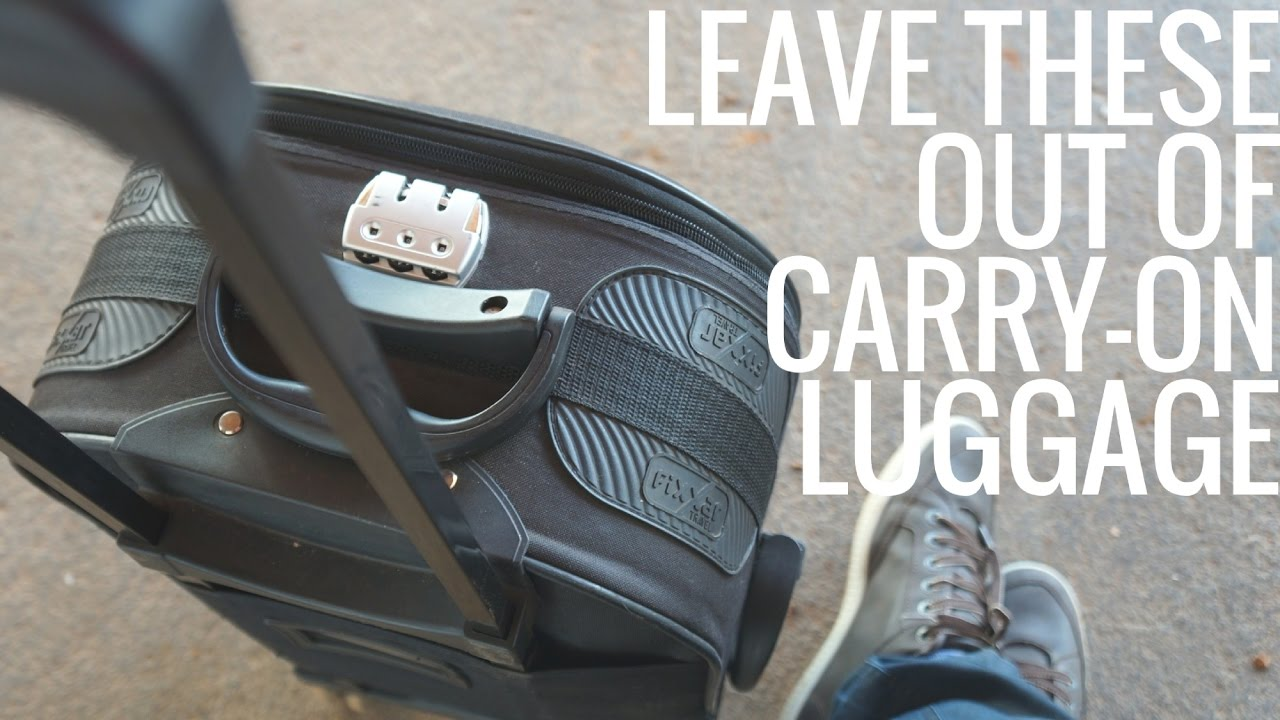 5 Things Not to Pack in Your Carry-On Luggage