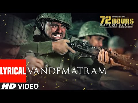 72 HOURS: Vandematram Video With Lyrics | Sukhwinder Singh, Anupriya Chatterjee | Avinash Dhyani