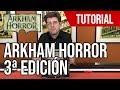 Vídeo: Arkham Horror 3ª Edición