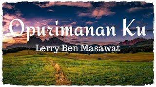 DUSUN SONG Lerry Ben Masawat - Opurimanan Ku with lyric Popular Sabahan Songs