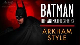 Batman: The Animated Series Intro Arkham Style