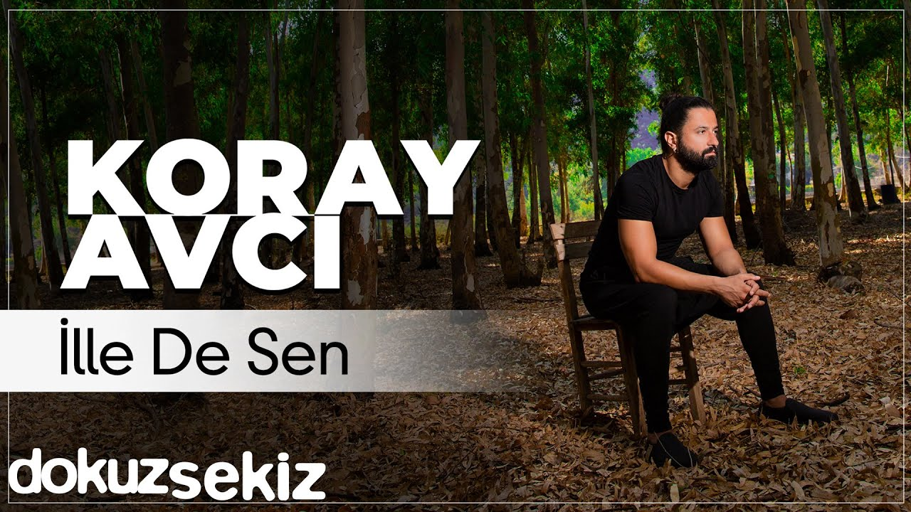Koray Avcı - İlle De Sen (Official Audio)