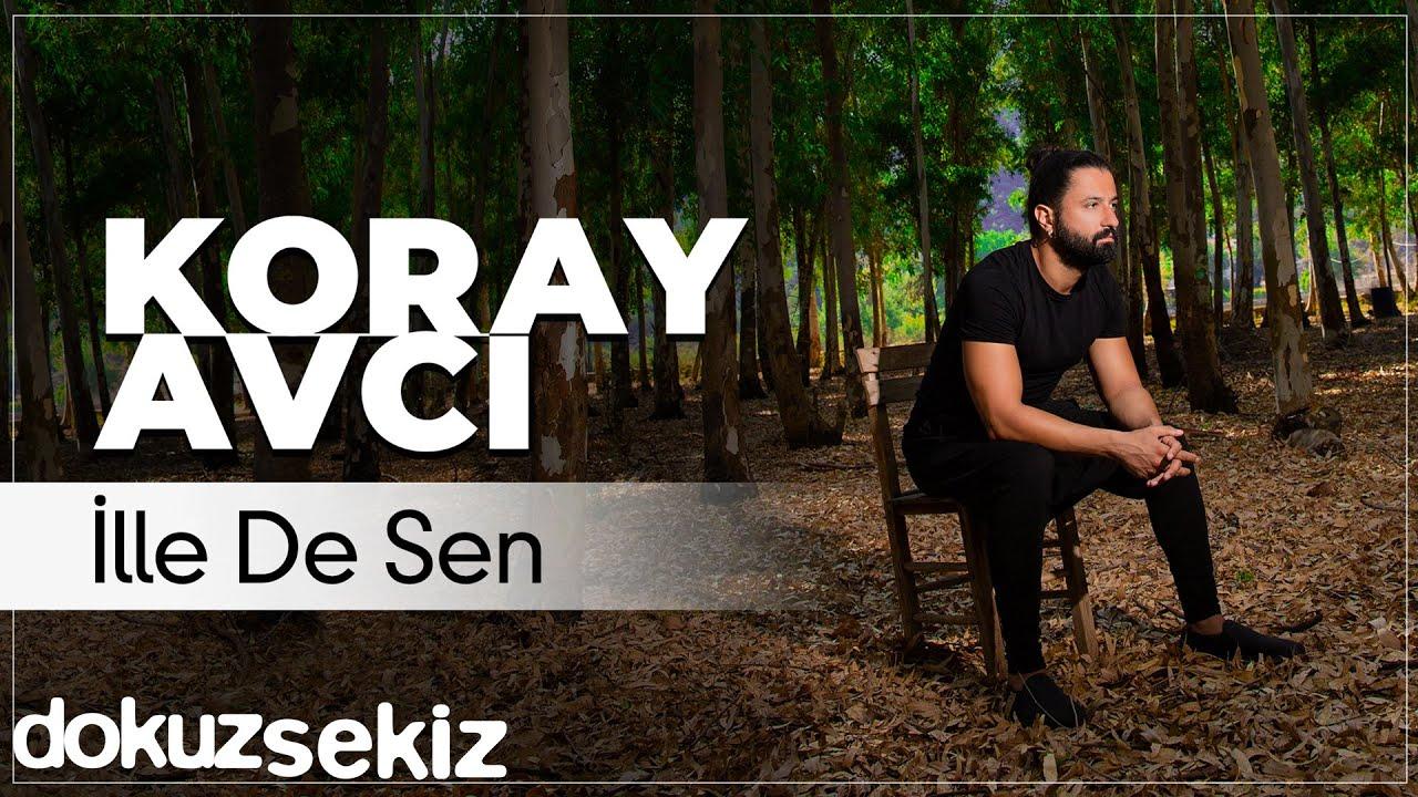 Koray Avcı - İlle De Sen (Official Audio)