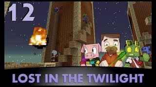 Lost In The Twilight: Featuring ZloyXp and ThePigglesworth: Episode 12!