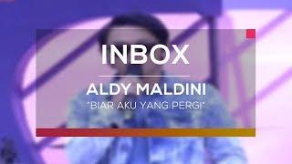Aldy Maldini - Biar Aku Yang Pergi (Live On Inbox)