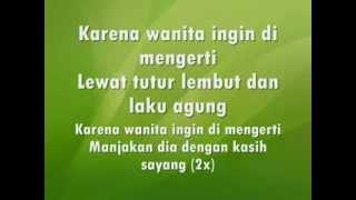 Ada Band   Karena Wanita Ingin Dimengerti full lyrics