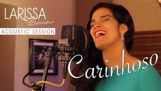 Carinhoso (Pixinguinha/João de Barro) - Acoustic Session - Larissa Lima