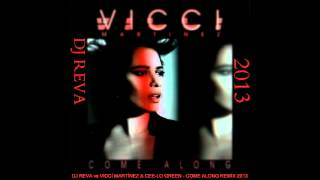 dj reva vs vicci martinez cee lo green come along remix 2013