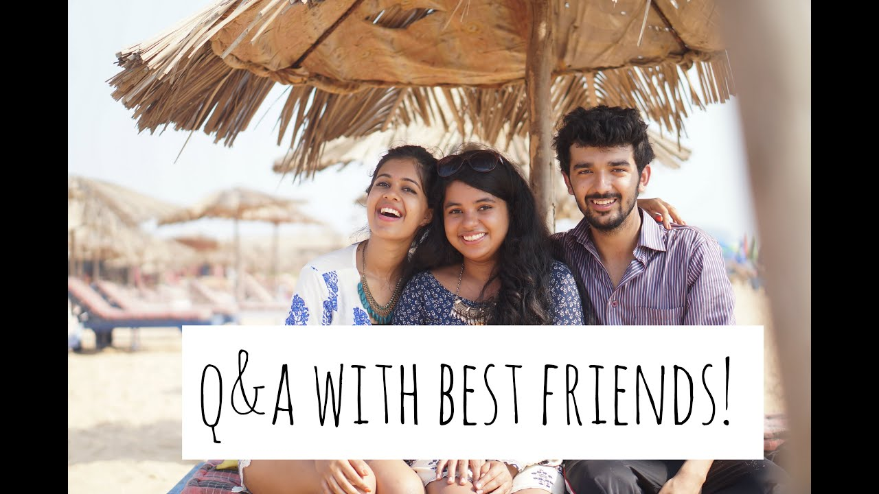 Q&A with Best Friends 2!| Sejal Kumar