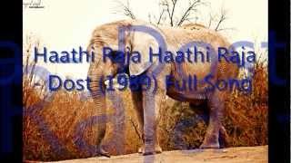 Haathi Raja Haathi Raja - Dost (1989) Full Song