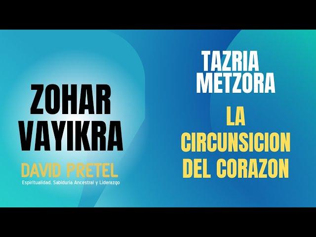 TAZRIA METZORA: LA CIRCUNCISION DEL CORAZON