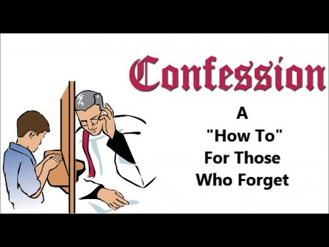 """Confession - A """"How To"""" For Those Who Forget"""