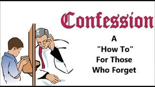 "Confession - A ""How To"" For Those Who Forget"