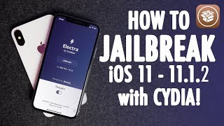 How To Jailbreak iOS 11 - 11.1.2 With CYDIA! Electra Jailbreak
